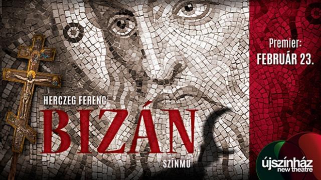 """Képtalálat a következőre: """"Herczeg Ferenc: Bizánc - premier február 23."""""""